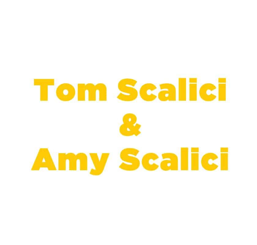 Tom & Amy Scalici
